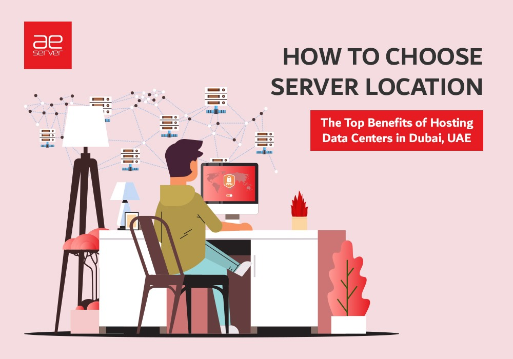 Read more about the article How to choose Server Location | The Top Benefits of Hosting Data Centers in Dubai, UAE