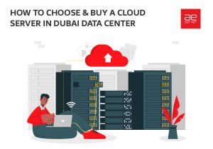 Read more about the article How to choose & buy a cloud server in Dubai Data Center