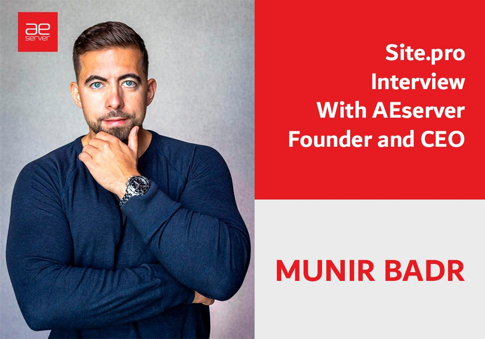 Read more about the article Site.Pro Interviews The AEserver Founder Munir Badr About His Hosting Journey, Domain, and More
