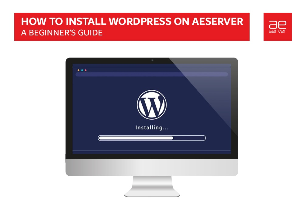 Read more about the article How to install WordPress on AEserver | A Beginner's Guide