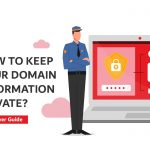 How to Keep Your Domain Information Private?